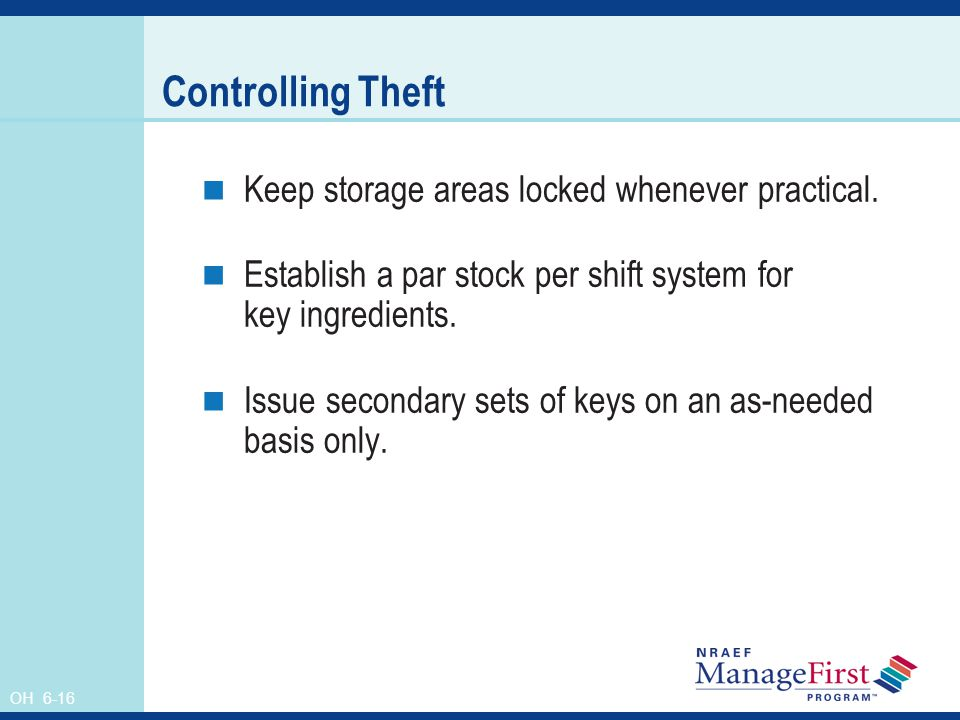 Controlling Theft Keep storage areas locked whenever practical.
