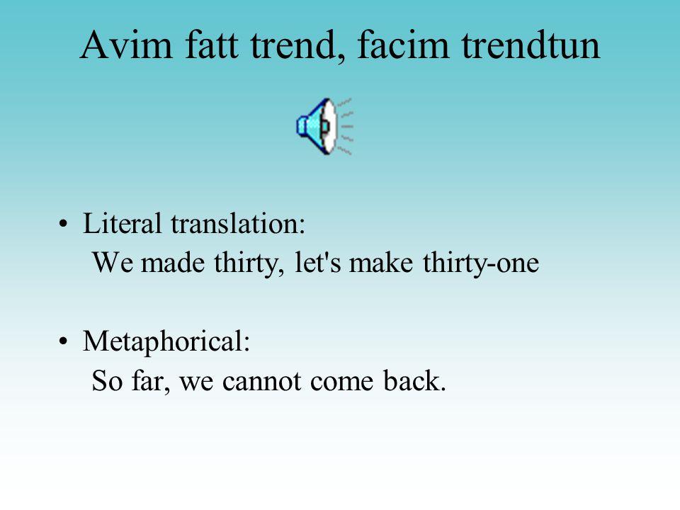 Avim fatt trend, facim trendtun