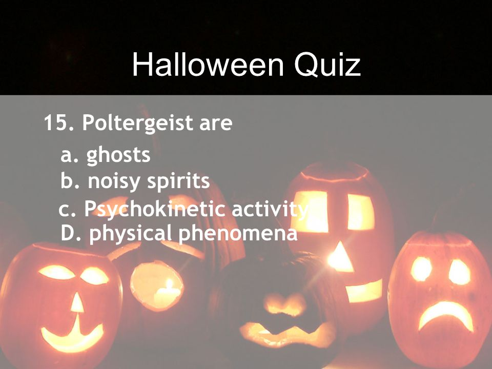 Halloween Quiz 15. Poltergeist are