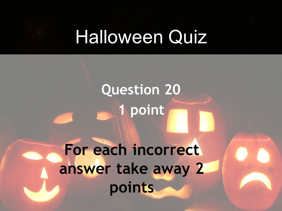 For each incorrect answer take away 2 points
