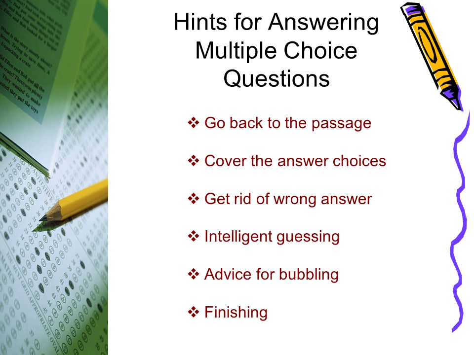 Hints for Answering Multiple Choice Questions