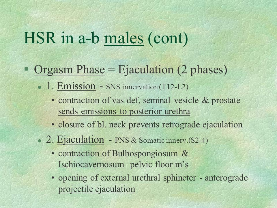 HSR in a-b males (cont) Orgasm Phase = Ejaculation (2 phases)