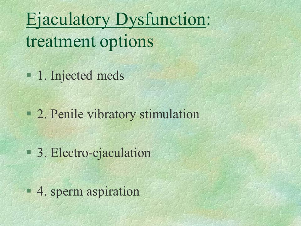 Ejaculatory Dysfunction: treatment options