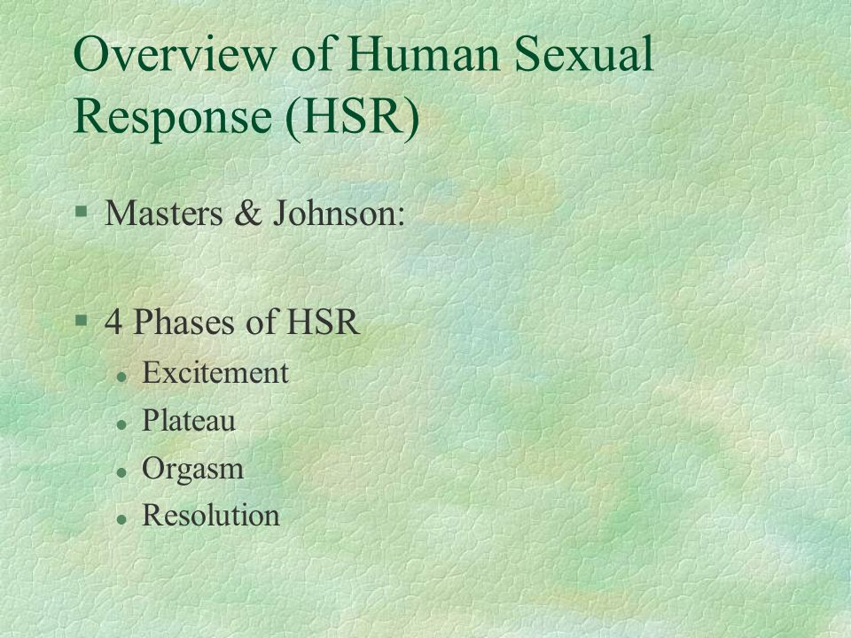 Overview of Human Sexual Response (HSR)