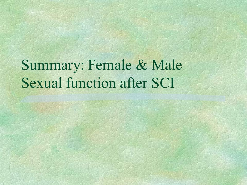 Summary: Female & Male Sexual function after SCI