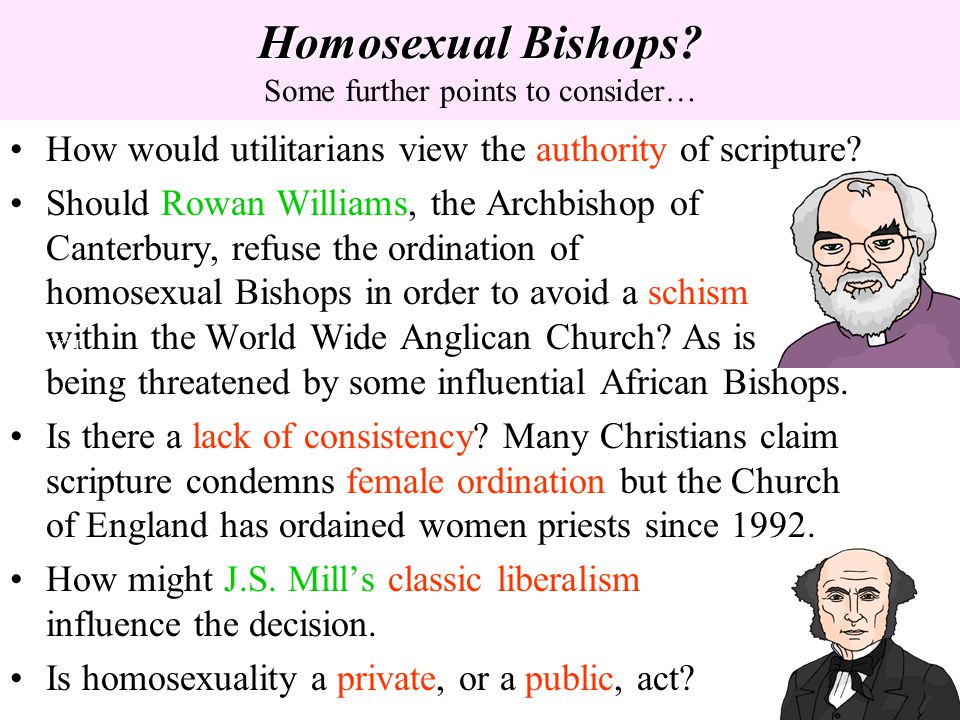 Homosexual Bishops Some further points to consider…