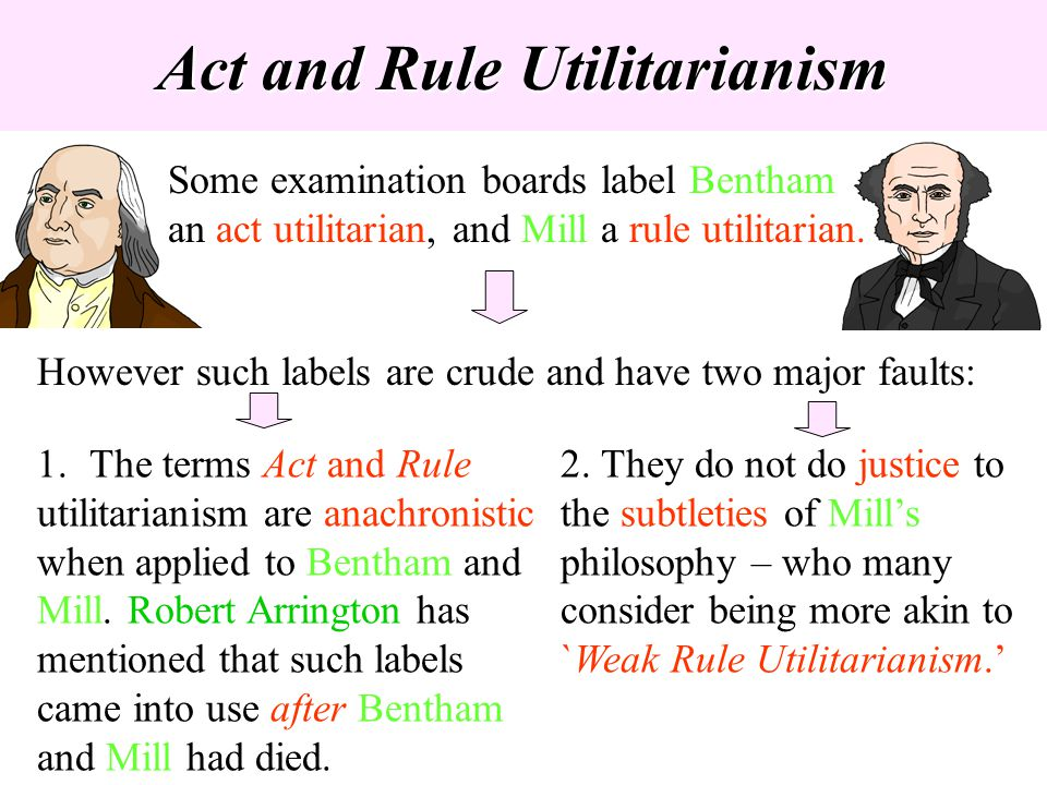 act utilitarianism versus rule utilitarianism in philosophy Advantages over act utilitarianism rule utilitarians argue that this theory has a number of  but according to rule utilitarianism, a rule forbidding torture of.