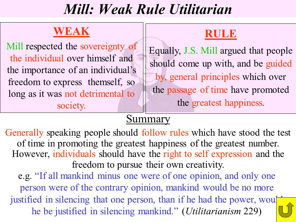 Mill: Weak Rule Utilitarian
