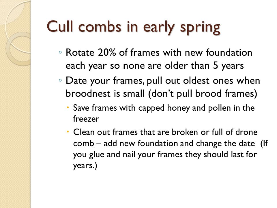 Cull combs in early spring