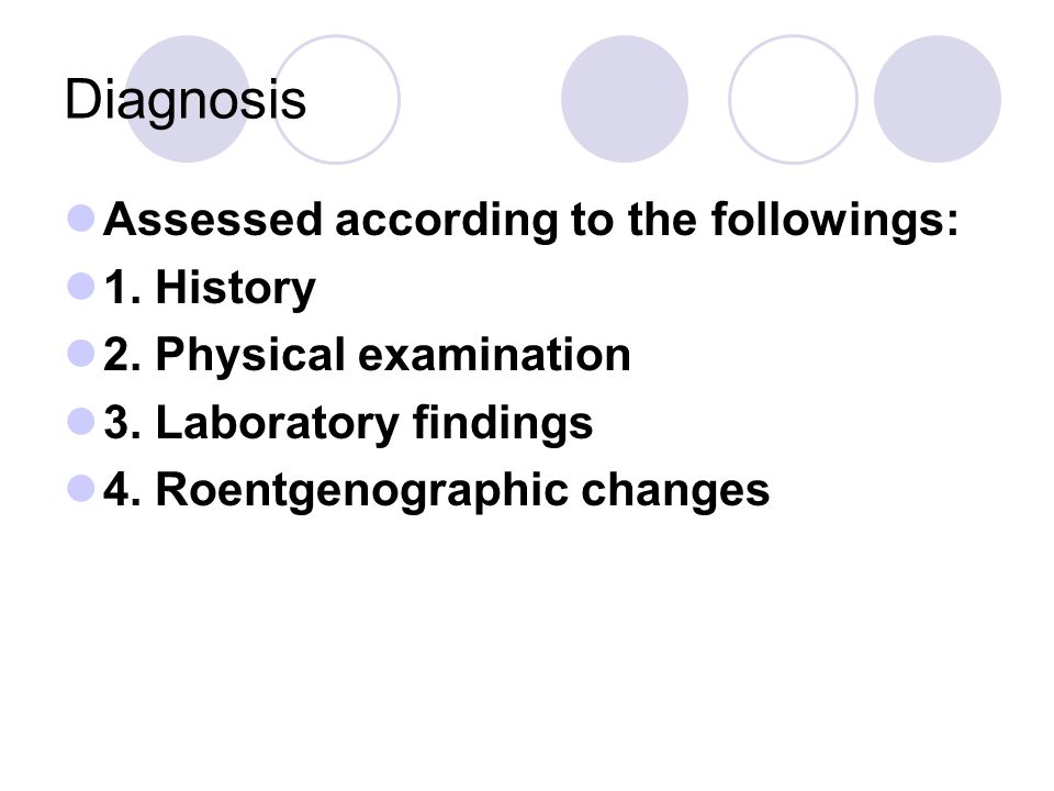 Diagnosis Assessed according to the followings: 1. History