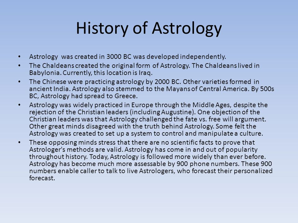 History of Astrology Astrology was created in 3000 BC was developed independently.