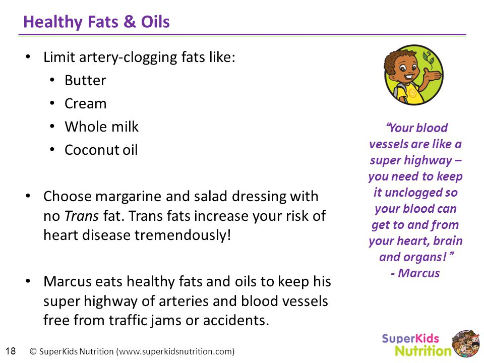 Healthy Fats & Oils Limit artery-clogging fats like: Butter Cream