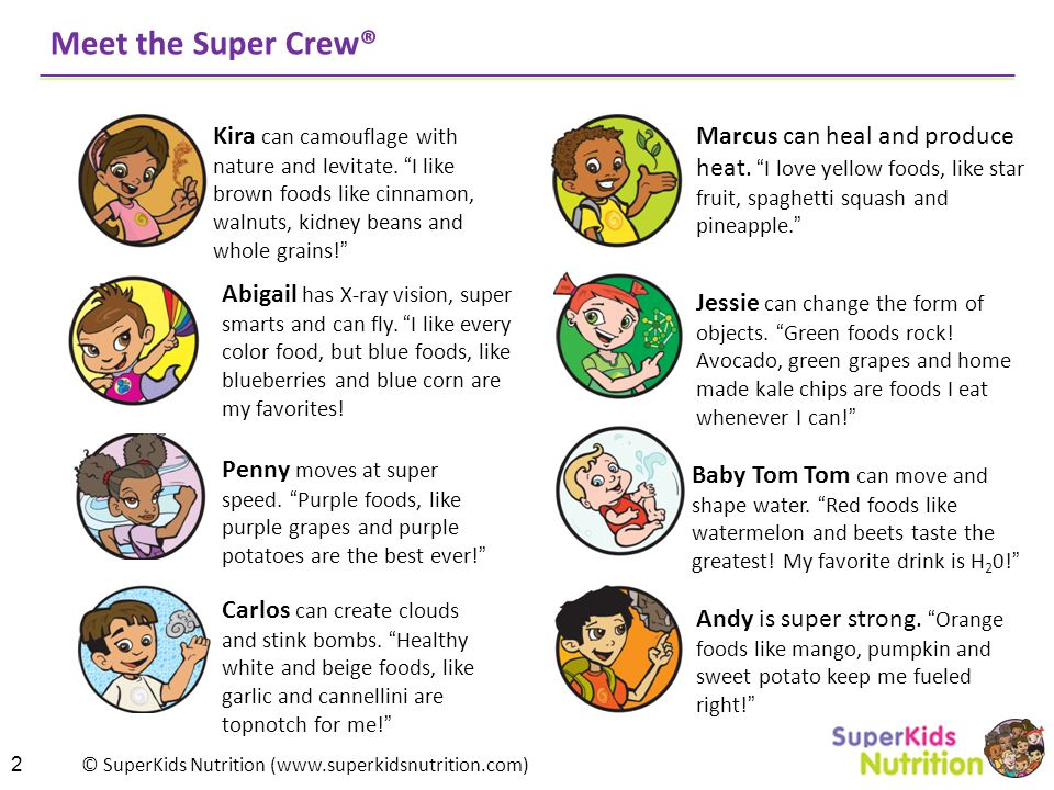 Meet the Super Crew® Kira can camouflage with nature and levitate. I like brown foods like cinnamon, walnuts, kidney beans and whole grains!