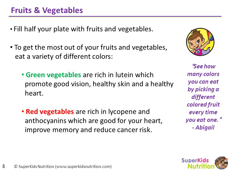 Fruits & Vegetables To get the most out of your fruits and vegetables,