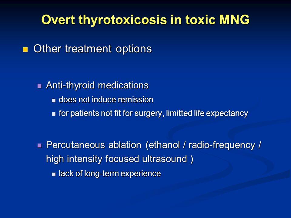 Overt thyrotoxicosis in toxic MNG