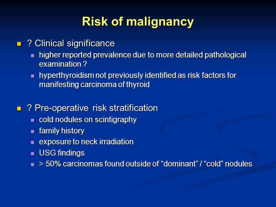 Risk of malignancy Clinical significance