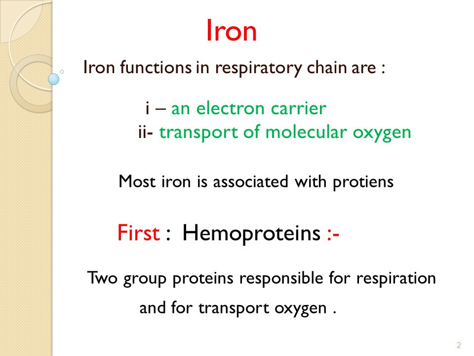 Iron :- First : Hemoproteins i – an electron carrier