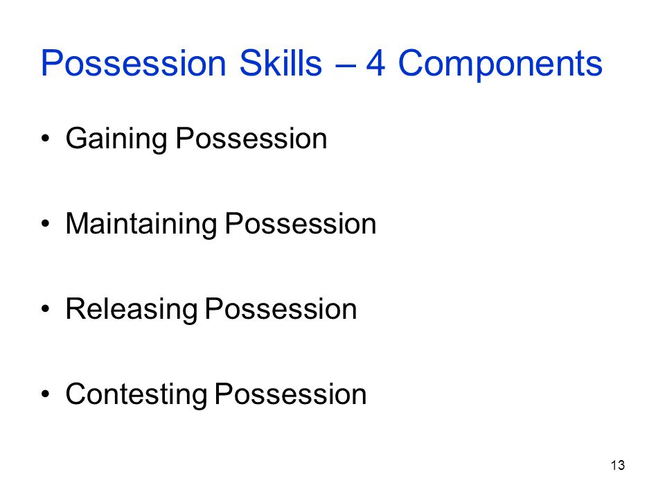 Possession Skills – 4 Components
