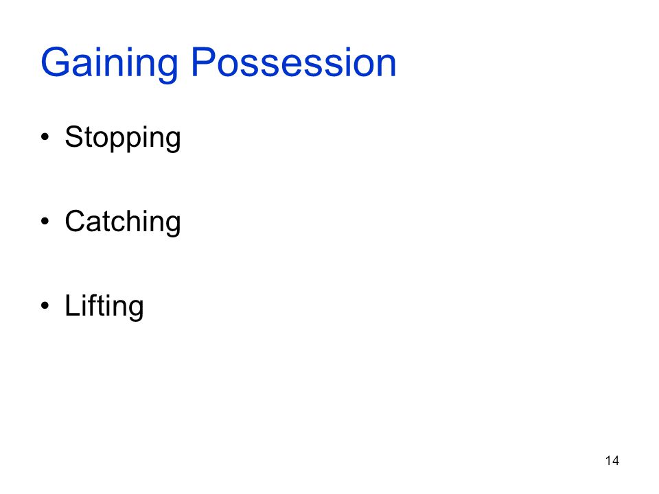 Gaining Possession Stopping Catching Lifting