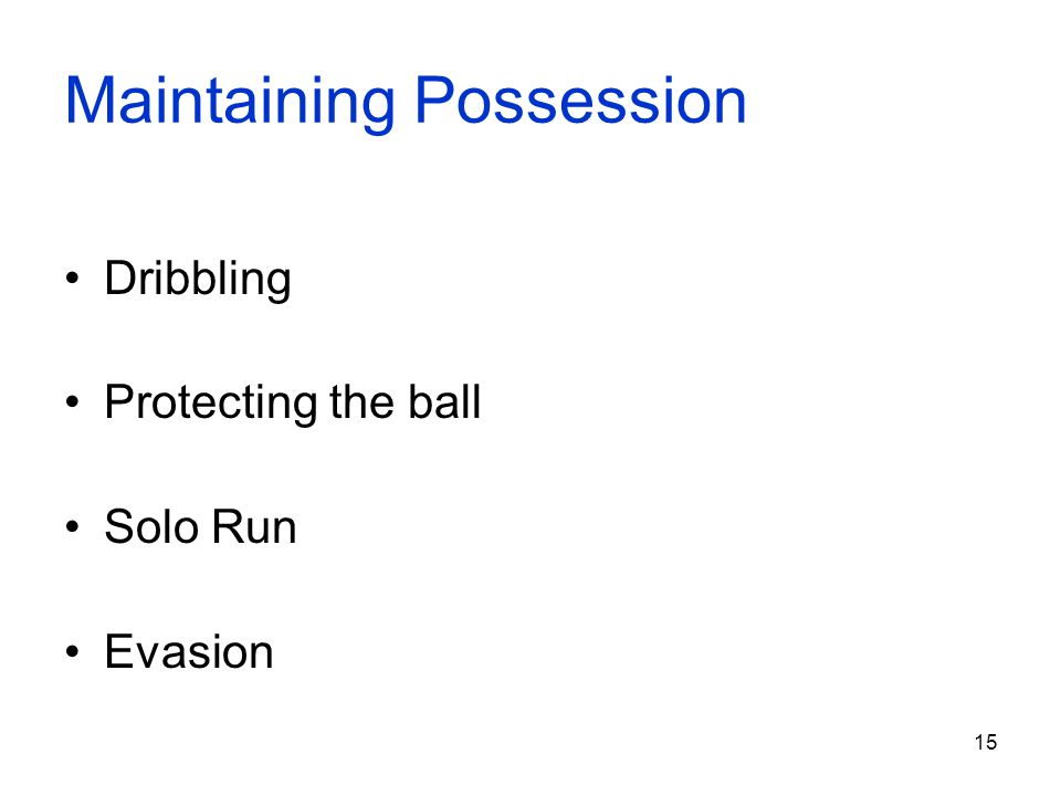 Maintaining Possession