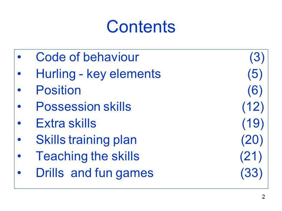 Contents Code of behaviour (3) Hurling - key elements (5) Position (6)