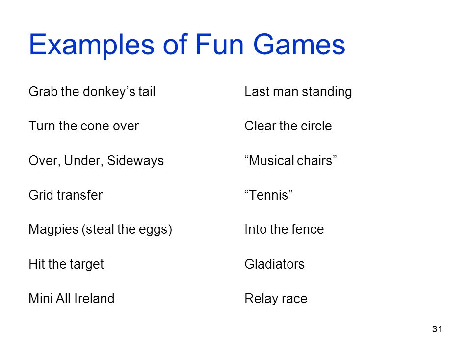 Examples of Fun Games Grab the donkey's tail Turn the cone over
