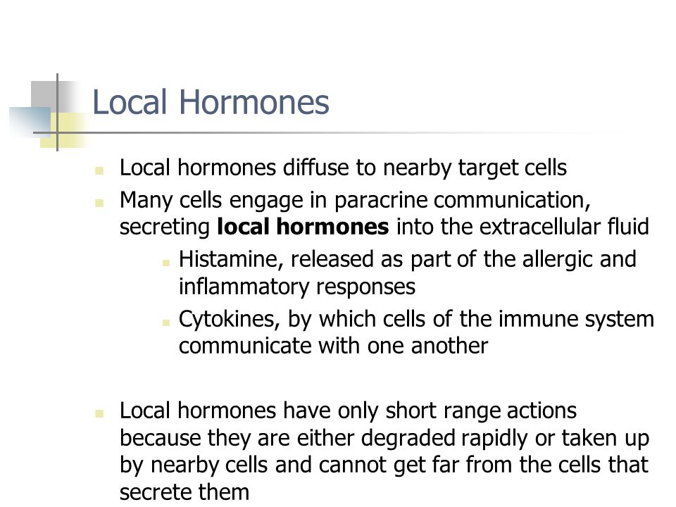 Local Hormones Local hormones diffuse to nearby target cells