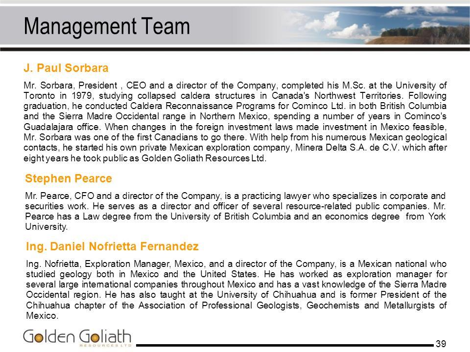 Management Team J. Paul Sorbara Stephen Pearce