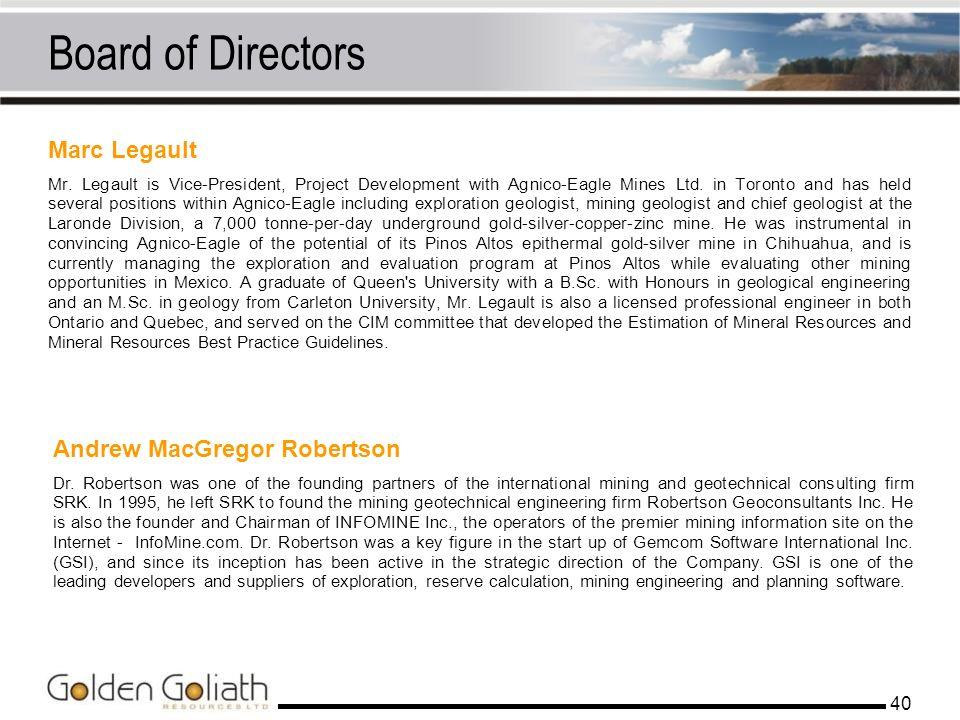 Board of Directors Marc Legault Andrew MacGregor Robertson 40