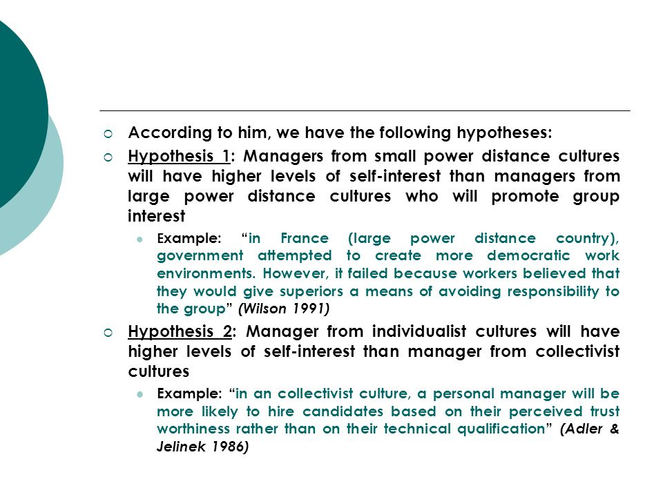 According to him, we have the following hypotheses: