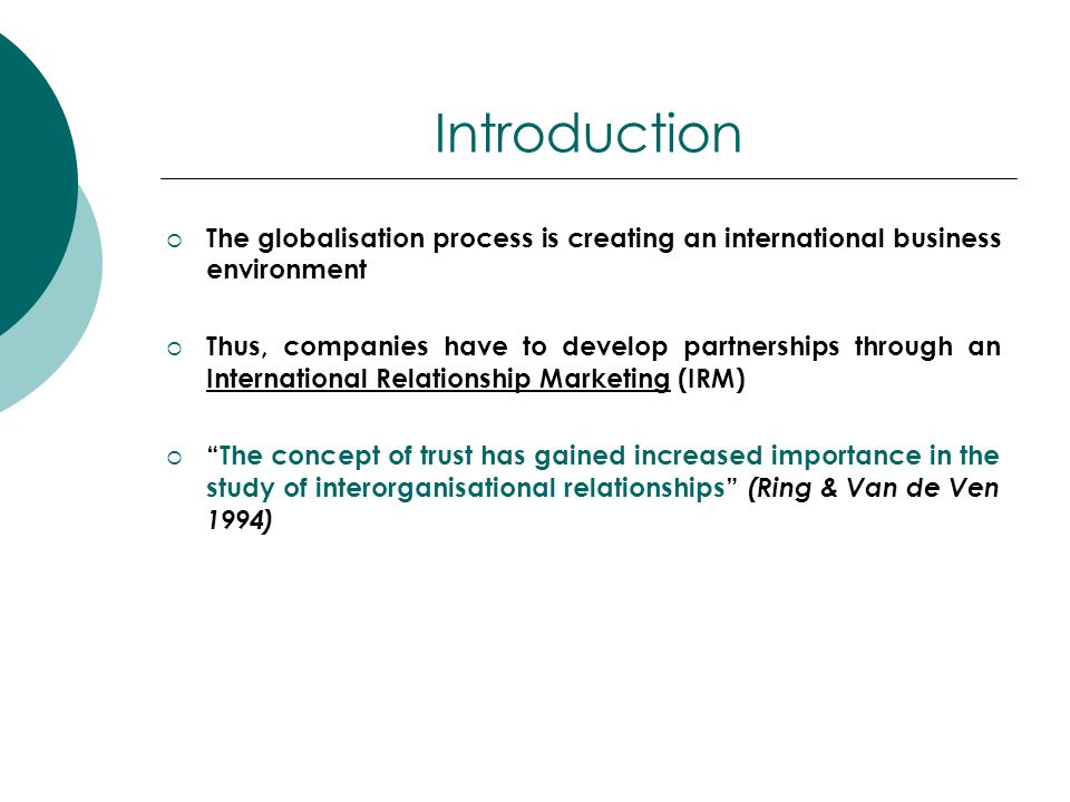 Introduction The globalisation process is creating an international business environment.