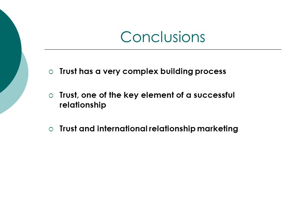 Conclusions Trust has a very complex building process