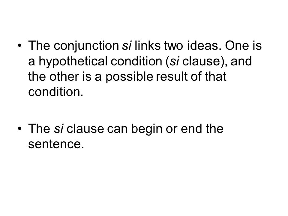 The conjunction si links two ideas