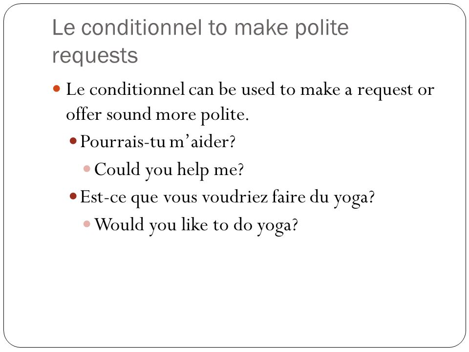 Le conditionnel to make polite requests