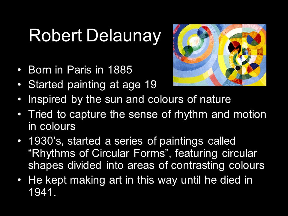 Robert Delaunay Born in Paris in 1885 Started painting at age 19