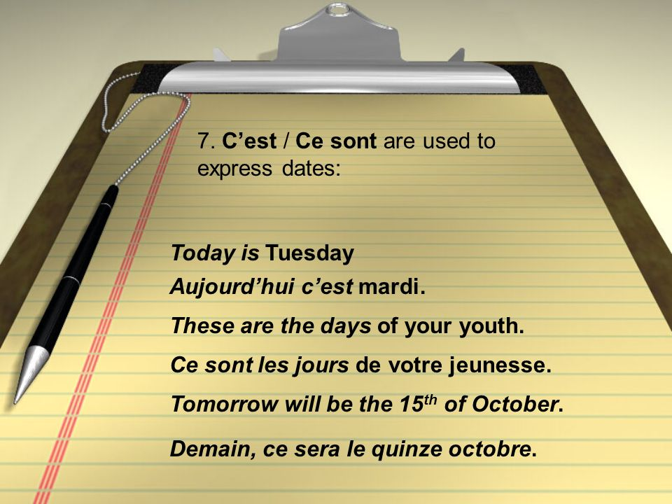7. C'est / Ce sont are used to express dates: