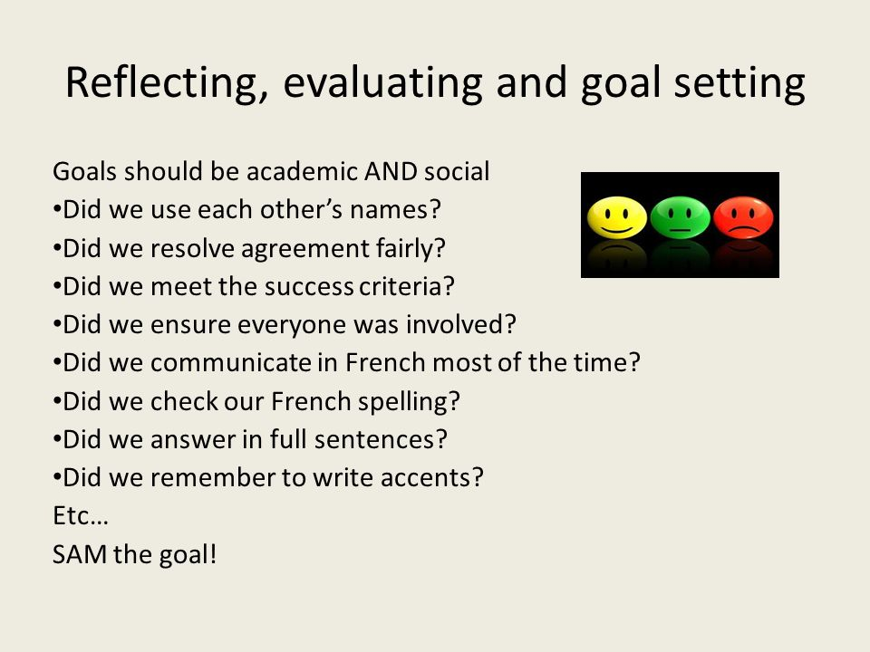 Reflecting, evaluating and goal setting