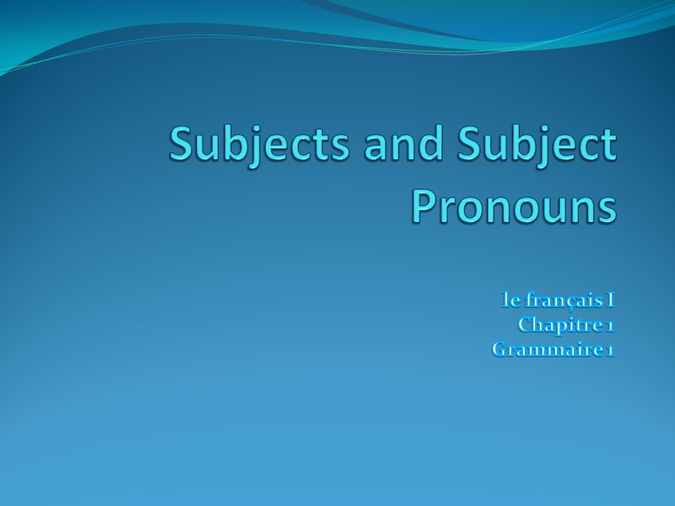 Subjects and Subject Pronouns