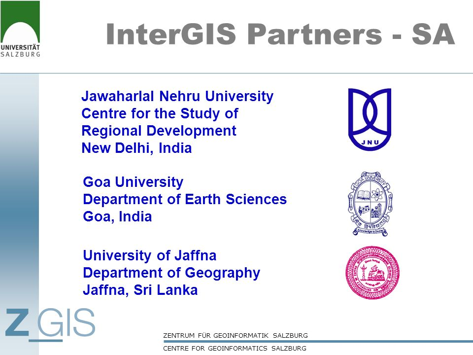 InterGIS Partners - SA Jawaharlal Nehru University Centre for the Study of Regional Development. New Delhi, India.