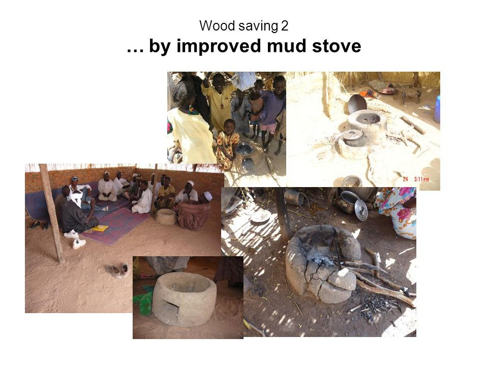 Wood saving 2 … by improved mud stove