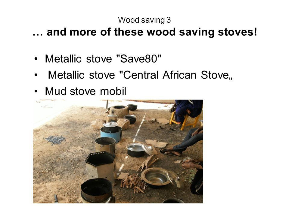 Wood saving 3 … and more of these wood saving stoves!