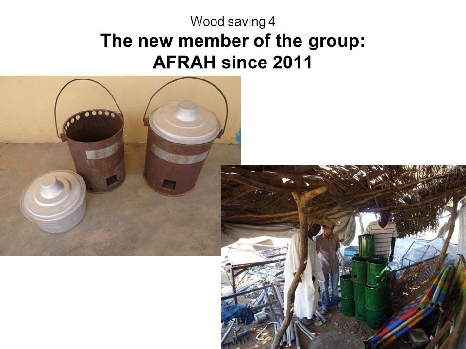 Wood saving 4 The new member of the group: AFRAH since 2011