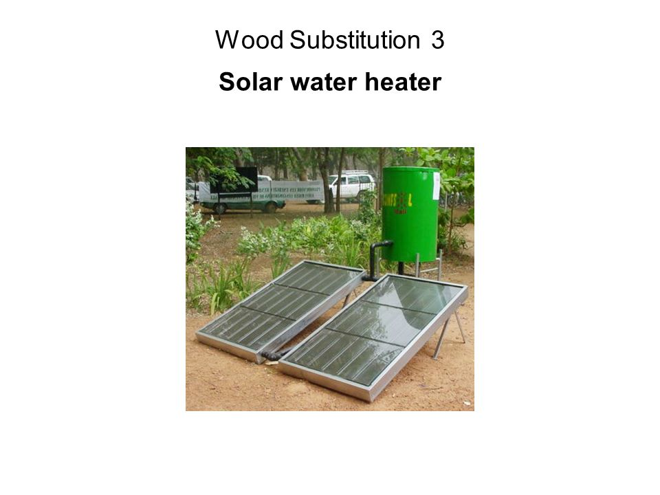 Wood Substitution 3 Solar water heater