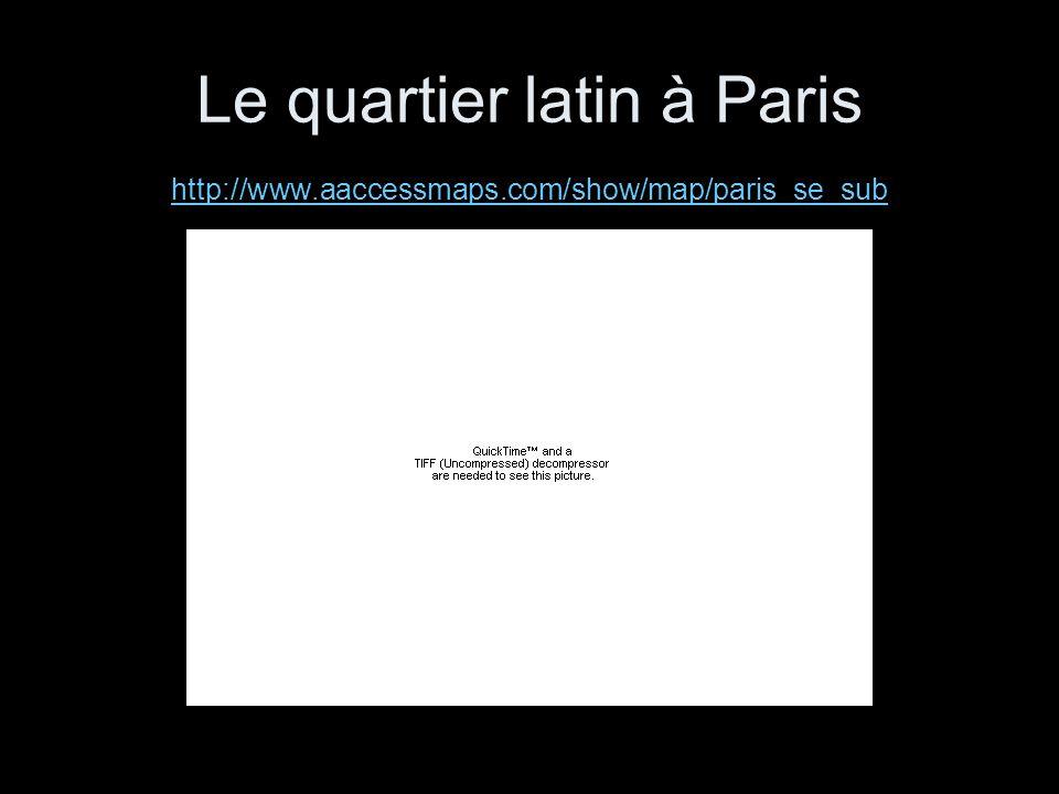 Le quartier latin à Paris http://www. aaccessmaps