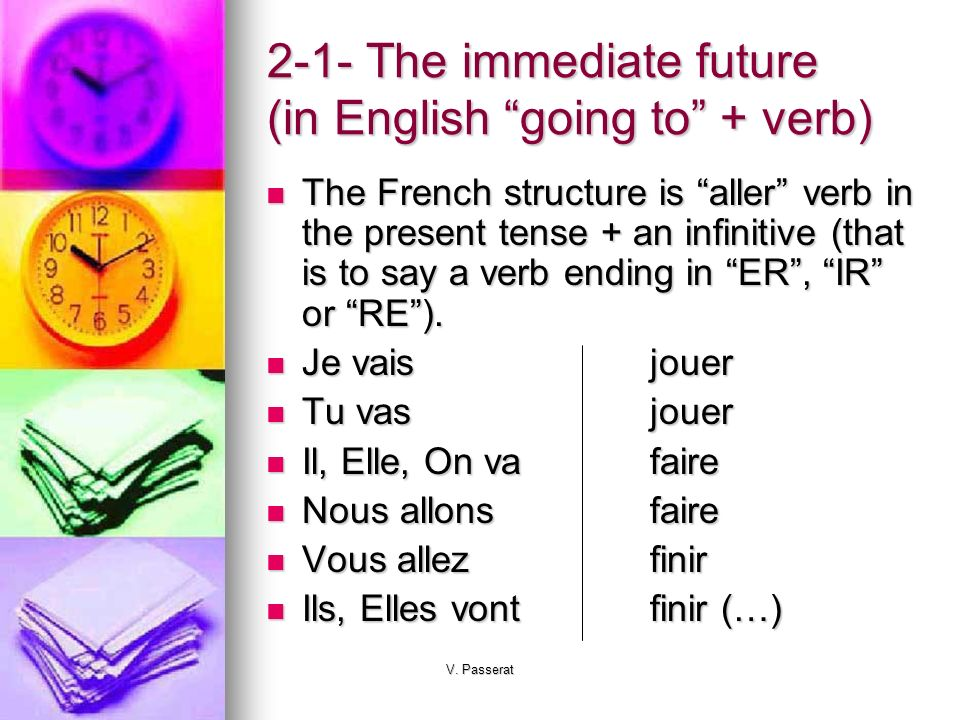 2-1- The immediate future (in English going to + verb)