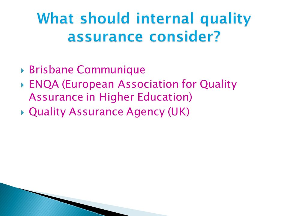 What should internal quality assurance consider