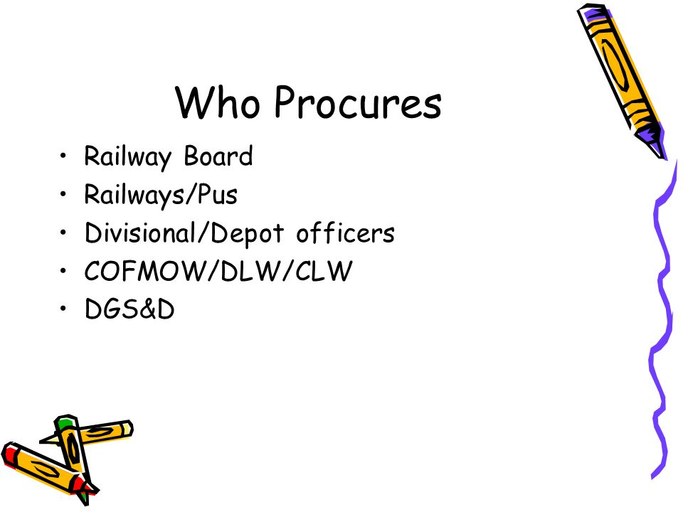 Who Procures Railway Board Railways/Pus Divisional/Depot officers