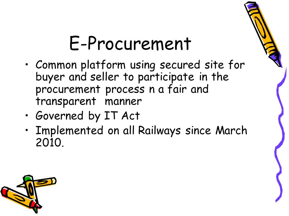 E-Procurement Common platform using secured site for buyer and seller to participate in the procurement process n a fair and transparent manner.