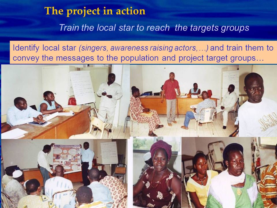 The project in action Train the local star to reach the targets groups