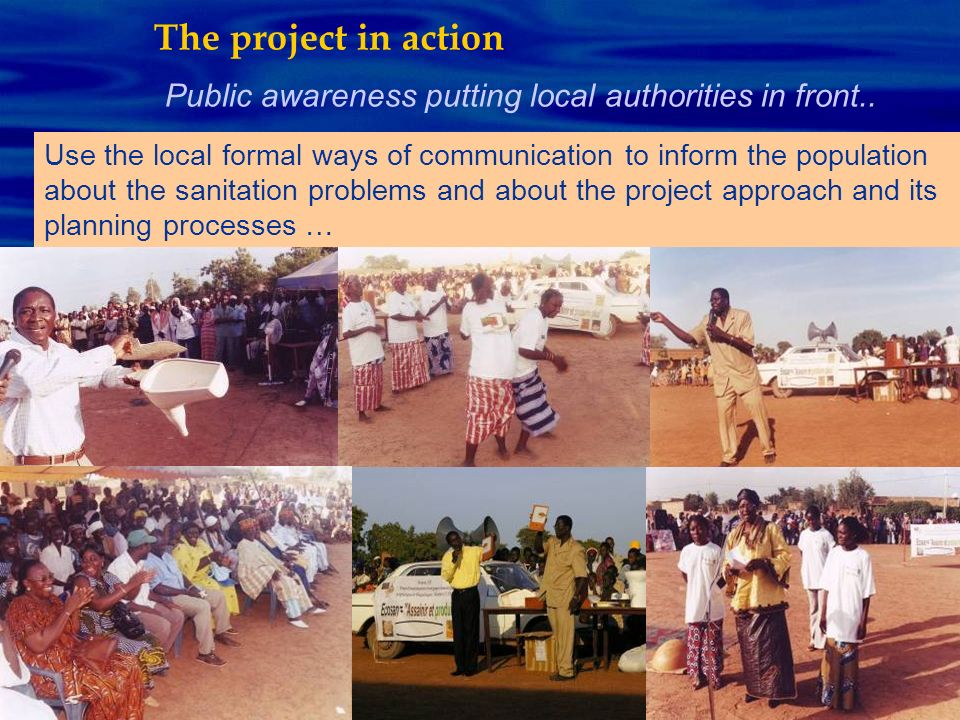 The project in action Public awareness putting local authorities in front..